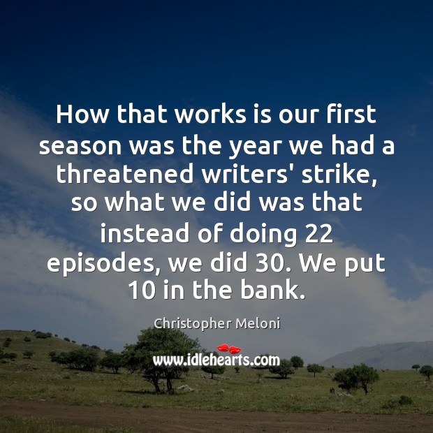 How that works is our first season was the year we had Image
