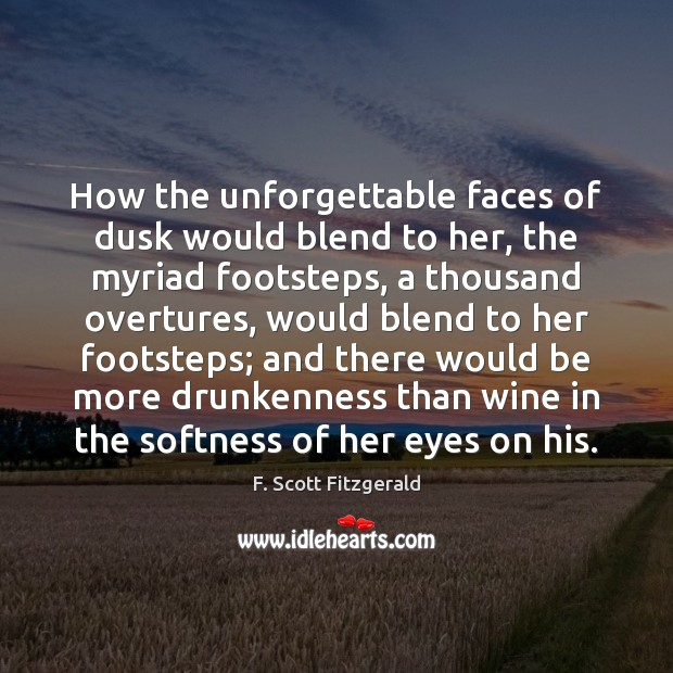 Image, How the unforgettable faces of dusk would blend to her, the myriad
