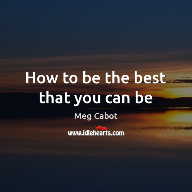 How to be the best that you can be Image