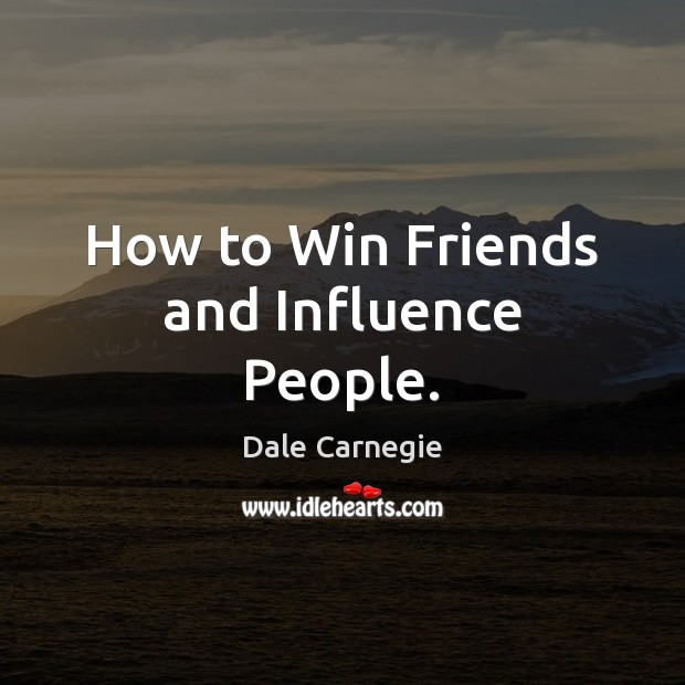 Image, How to Win Friends and Influence People.