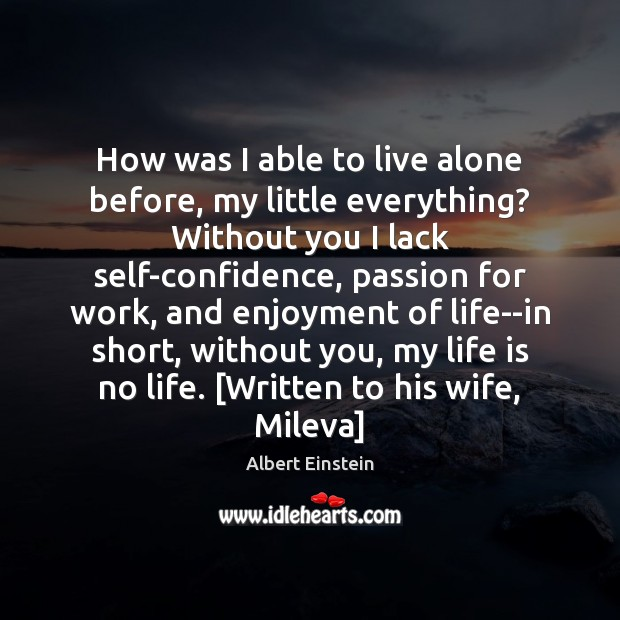 Image, How was I able to live alone before, my little everything? Without