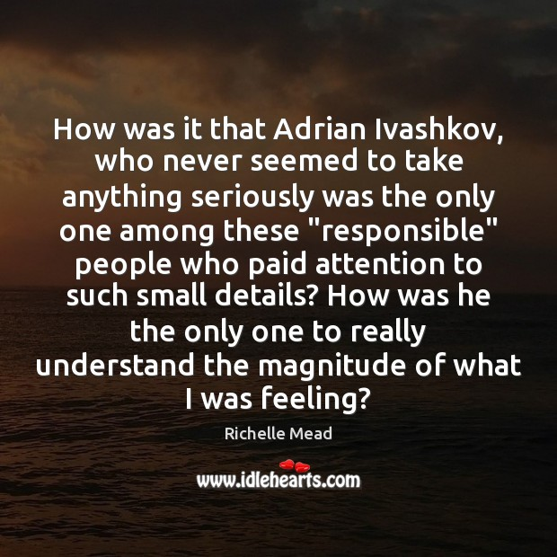 Image, How was it that Adrian Ivashkov, who never seemed to take anything
