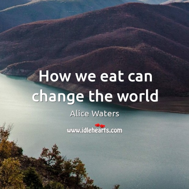 Image, How we eat can change the world
