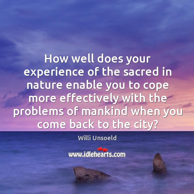 How well does your experience of the sacred in nature enable you Image