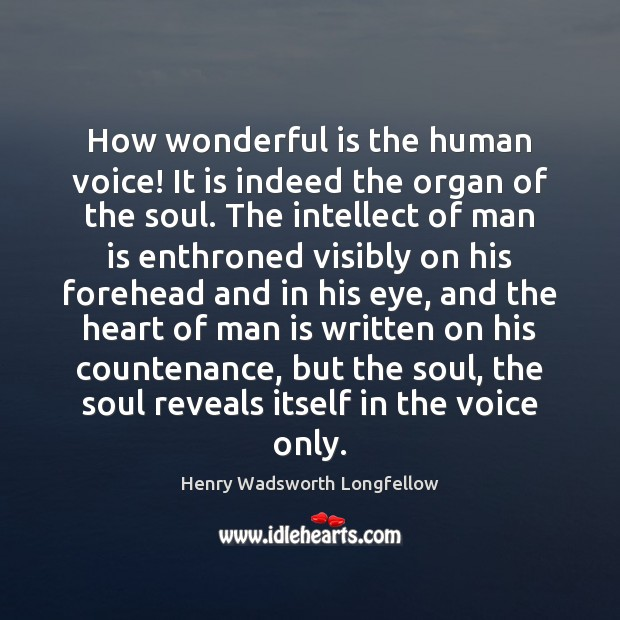 Image, How wonderful is the human voice! It is indeed the organ of