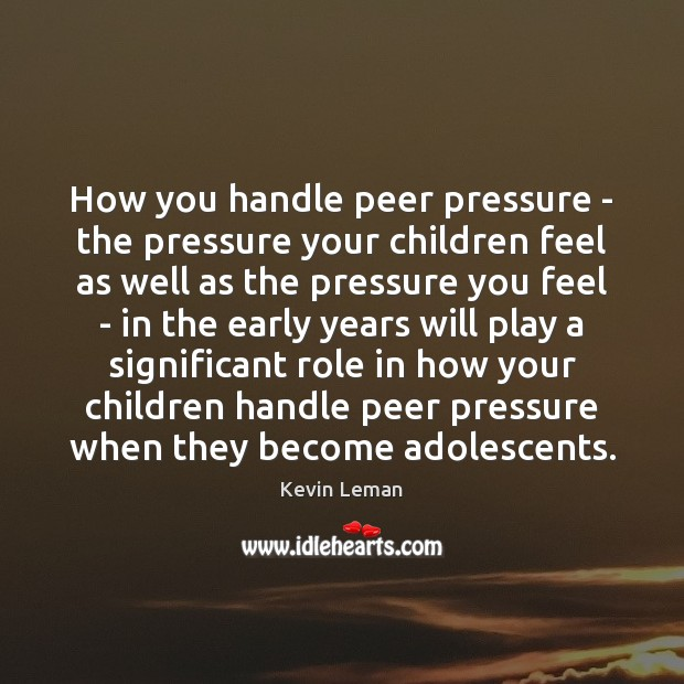 how to handle peer pressure During the teen years, peer pressure can be very strong it can push kids to do  things that they don't really want to do this pressure can come from friends or.