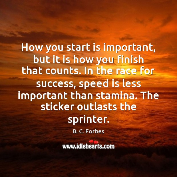 Image, How you start is important, but it is how you finish that