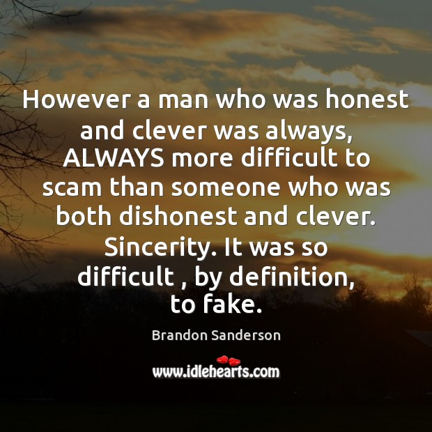 However a man who was honest and clever was always, ALWAYS more Image
