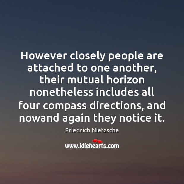 However closely people are attached to one another, their mutual horizon nonetheless Image