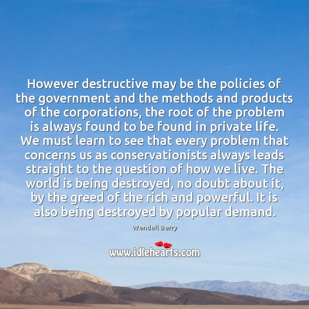 Image, However destructive may be the policies of the government and the methods
