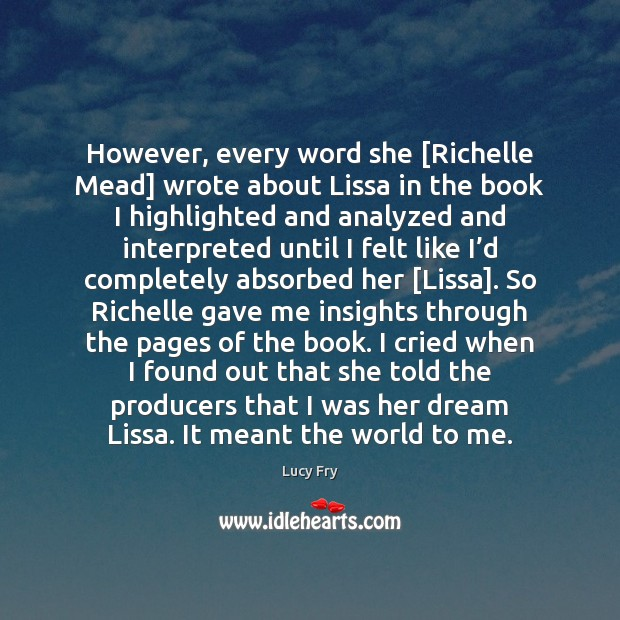 However, every word she [Richelle Mead] wrote about Lissa in the book Image