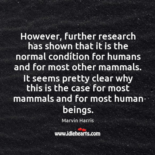 However, further research has shown that it is the normal condition for humans and Image