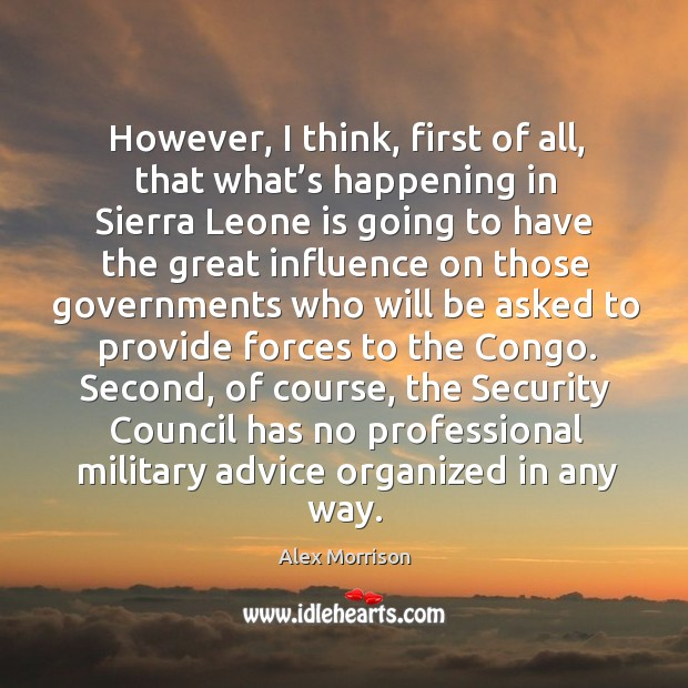 Image, However, I think, first of all, that what's happening in sierra leone is going to have the great influence