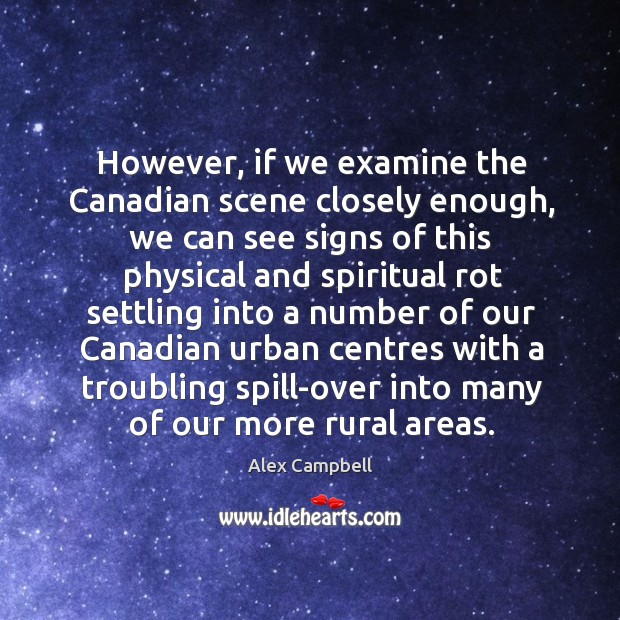 Image, However, if we examine the canadian scene closely enough, we can see signs of this