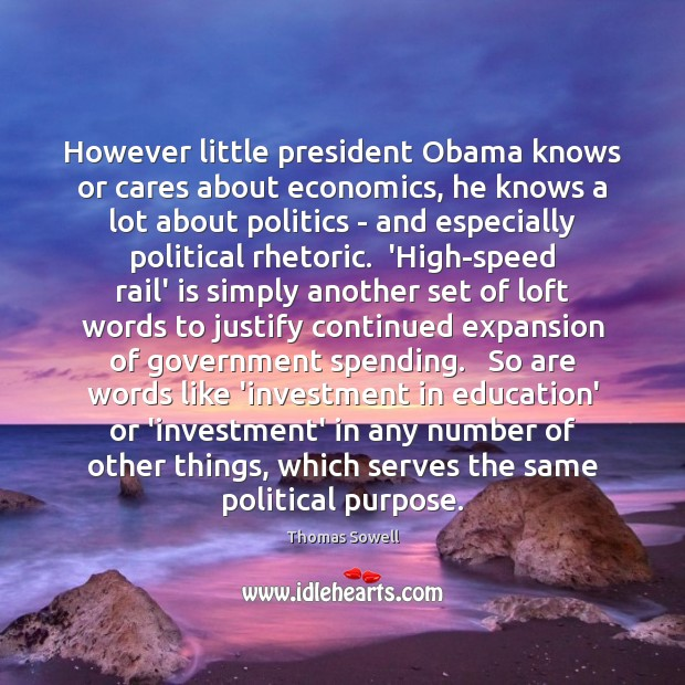 Image, However little president Obama knows or cares about economics, he knows a