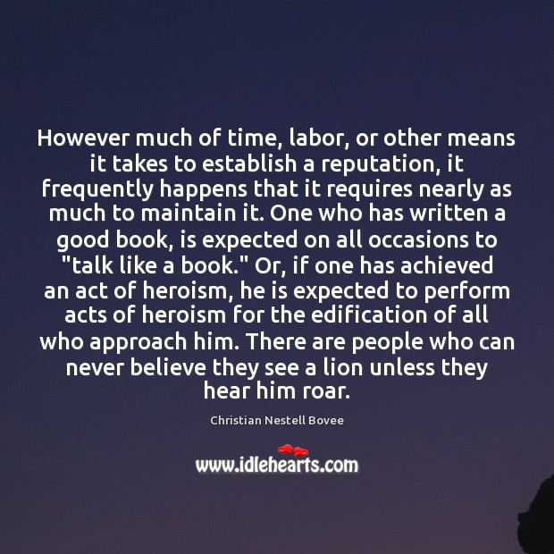 However much of time, labor, or other means it takes to establish Christian Nestell Bovee Picture Quote