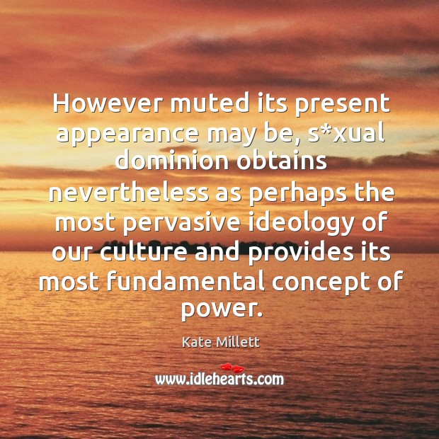 However muted its present appearance may be, s*xual dominion obtains nevertheless as perhaps the Image