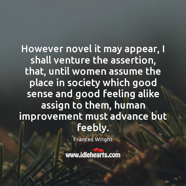 However novel it may appear, I shall venture the assertion, that, until Image