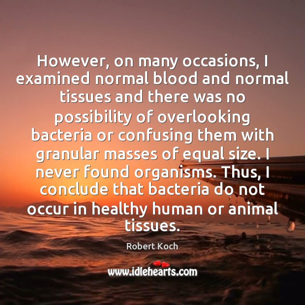 Image, However, on many occasions, I examined normal blood and normal tissues and