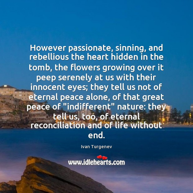 However passionate, sinning, and rebellious the heart hidden in the tomb, the Image