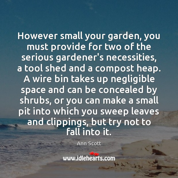 Image, However small your garden, you must provide for two of the serious