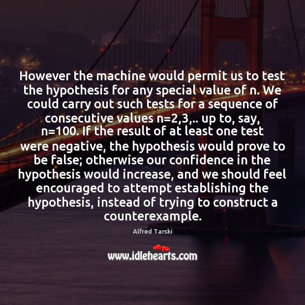 Image, However the machine would permit us to test the hypothesis for any