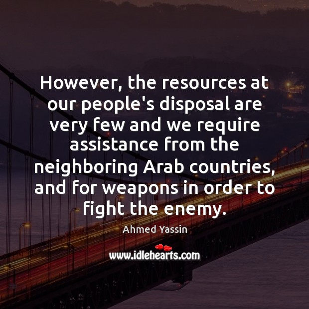 However, the resources at our people's disposal are very few and we Image