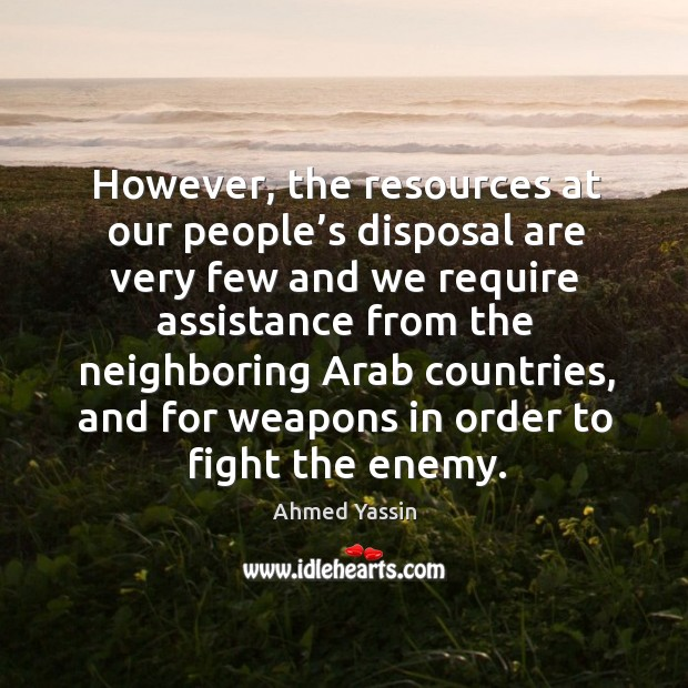 However, the resources at our people's disposal are very few Image
