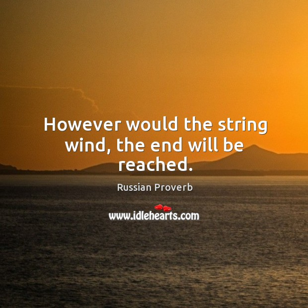 Image, However would the string wind, the end will be reached.