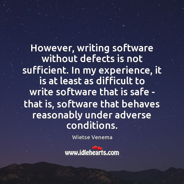 Image, However, writing software without defects is not sufficient. In my experience, it
