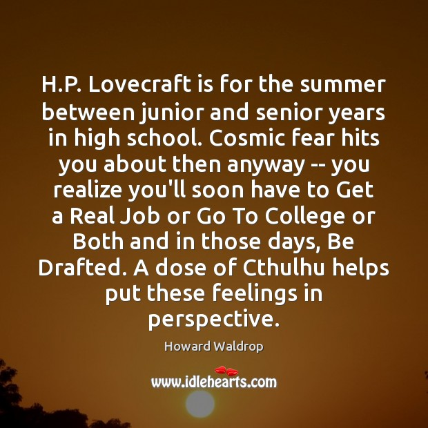 H.P. Lovecraft is for the summer between junior and senior years Image