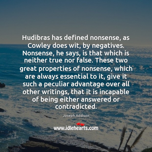 Hudibras has defined nonsense, as Cowley does wit, by negatives. Nonsense, he Image