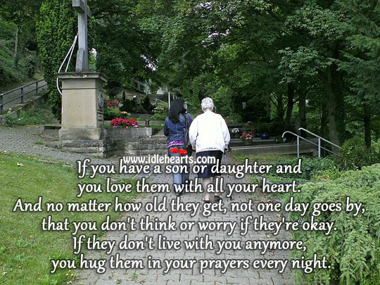 You Hug Them In Your Prayers Every Night.