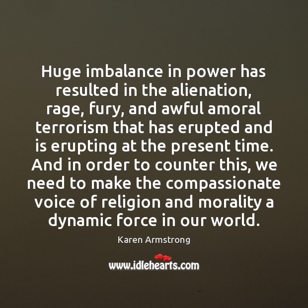 Huge imbalance in power has resulted in the alienation, rage, fury, and Image