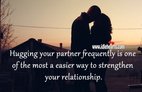 Hugging is a Easier Way to Strengthen Relationship.