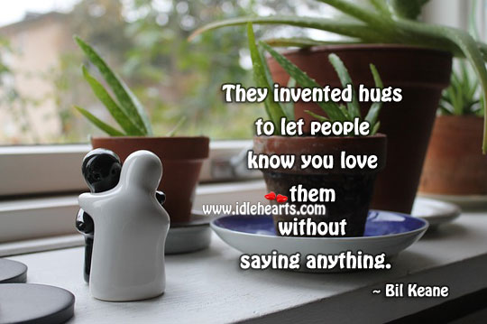 Image, Hugs are invented to let people know you love