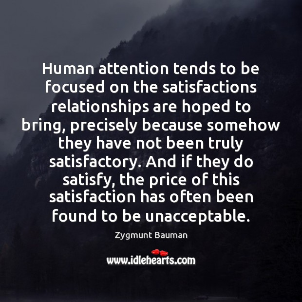 Human attention tends to be focused on the satisfactions relationships are hoped Image