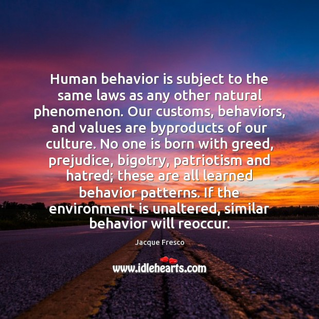 Image, Human behavior is subject to the same laws as any other natural