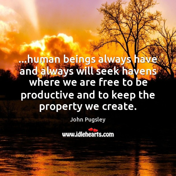 …human beings always have and always will seek havens where we are Image