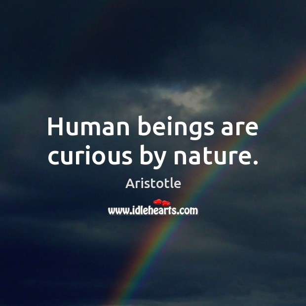 Image, Human beings are curious by nature.