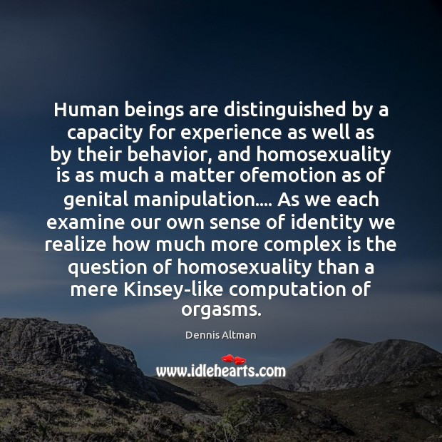 Human beings are distinguished by a capacity for experience as well as Behavior Quotes Image
