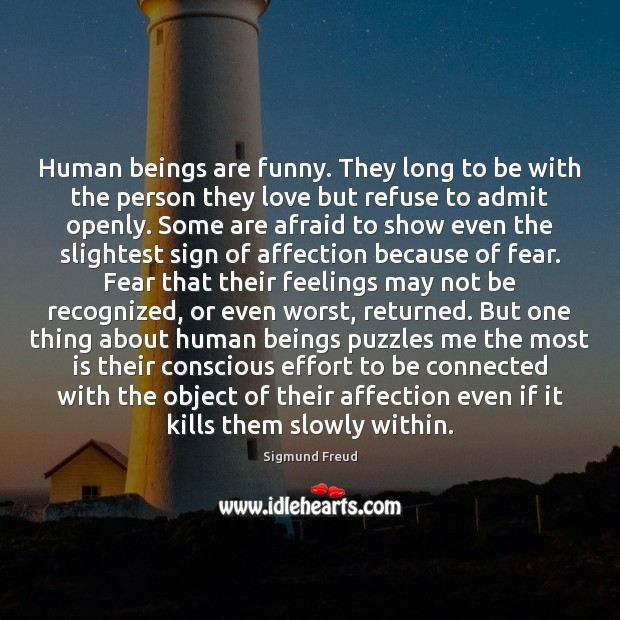 Human beings are funny. They long to be with the person they Image
