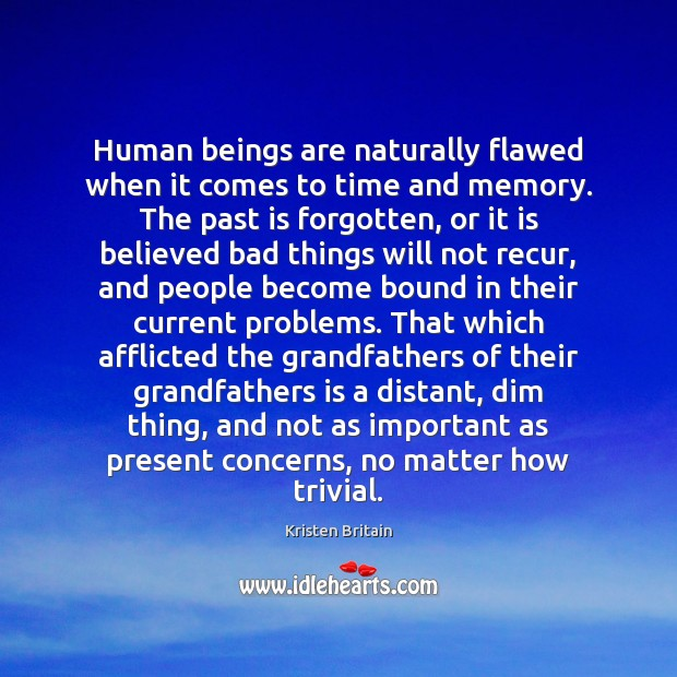 Human beings are naturally flawed when it comes to time and memory. Image