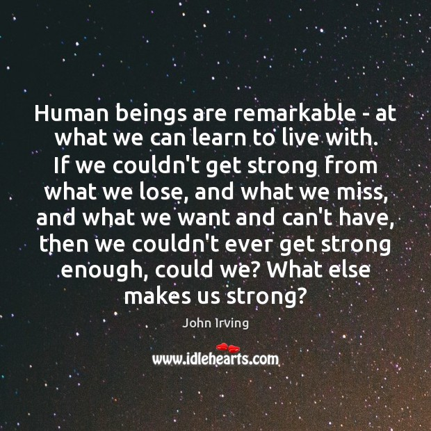 Image, Human beings are remarkable – at what we can learn to live