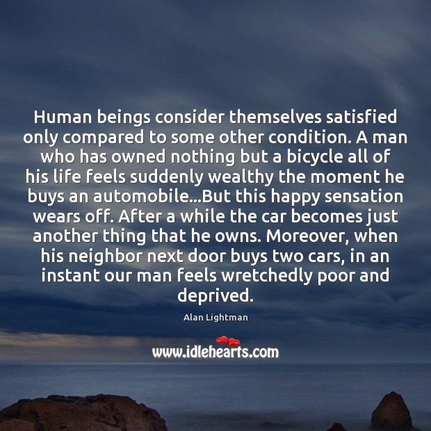 Image, Human beings consider themselves satisfied only compared to some other condition. A