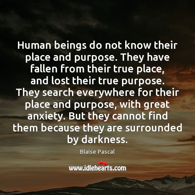 Human beings do not know their place and purpose. They have fallen Image