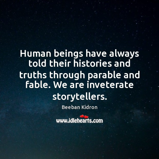 Image, Human beings have always told their histories and truths through parable and