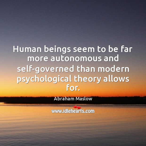 Image, Human beings seem to be far more autonomous and self-governed than modern