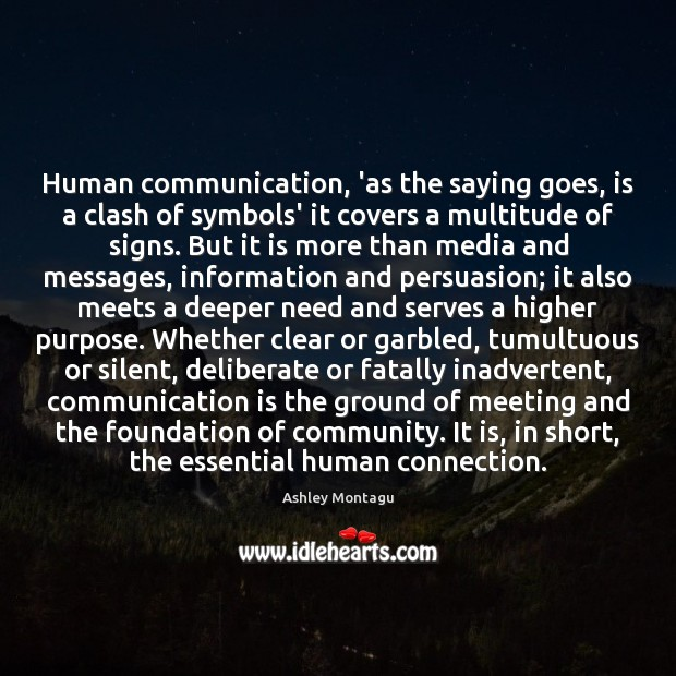 Human communication, 'as the saying goes, is a clash of symbols' it Communication Quotes Image