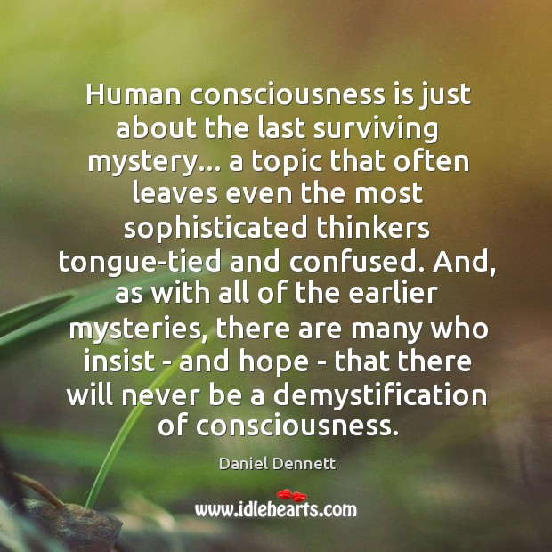 Image, Human consciousness is just about the last surviving mystery… a topic that